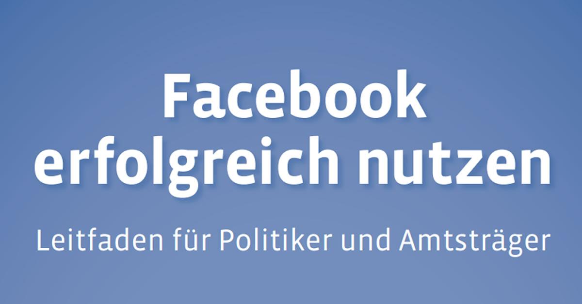 Facebook Leitfaden für Politiker