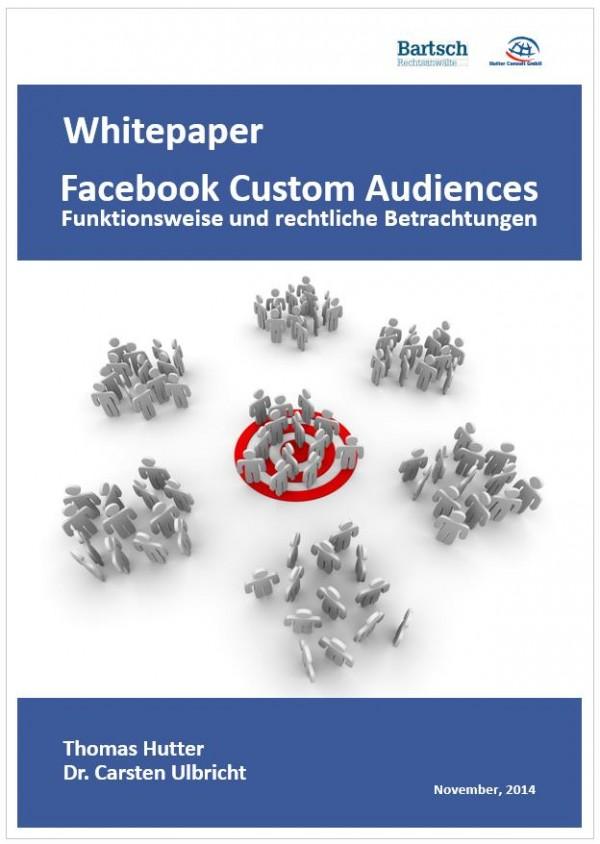 Whitepaper Facebook Custom Audiences - Funktionsweise und rechtliche Betrachtungen