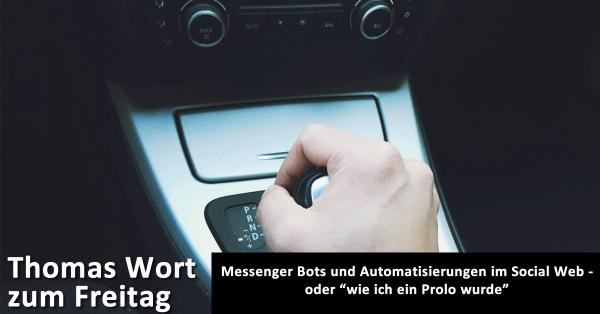 """Messenger Bots und Automatisierungen im Social Web - oder """"wie ich ein Prolo wurde"""""""